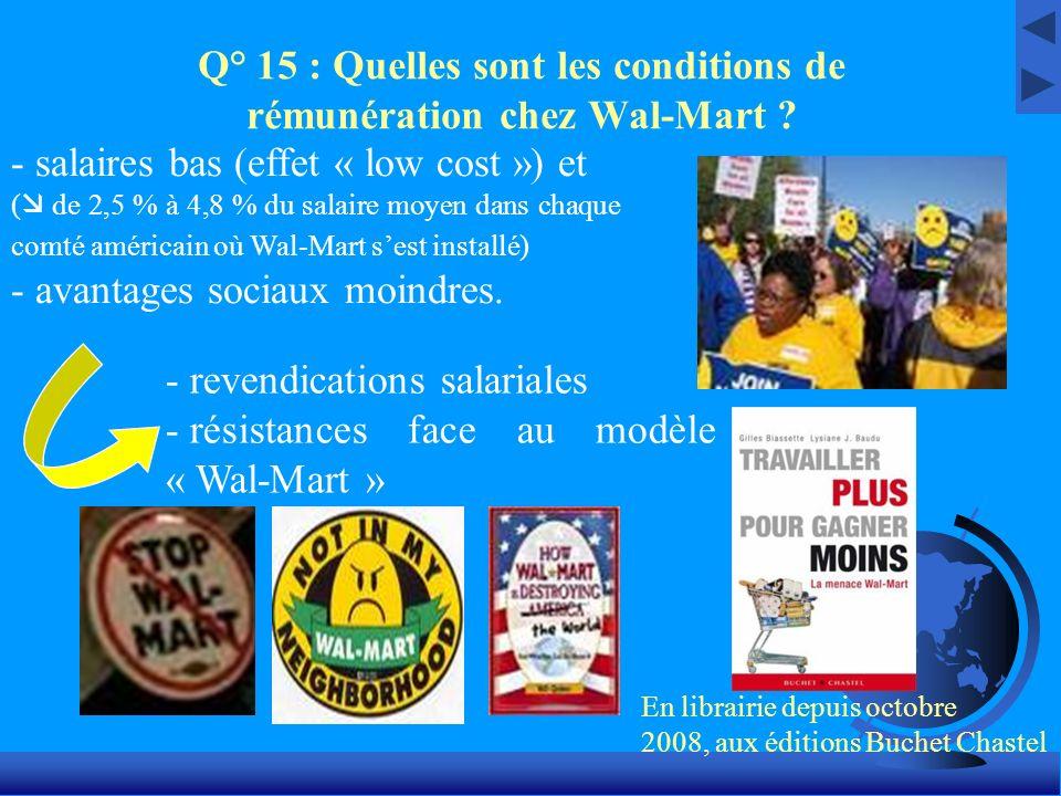 Q° 15 : Quelles sont les conditions de rémunération chez Wal-Mart ? - s- salaires bas (effet « low cost ») et ( de 2,5 % à 4,8 % du salaire moyen dans