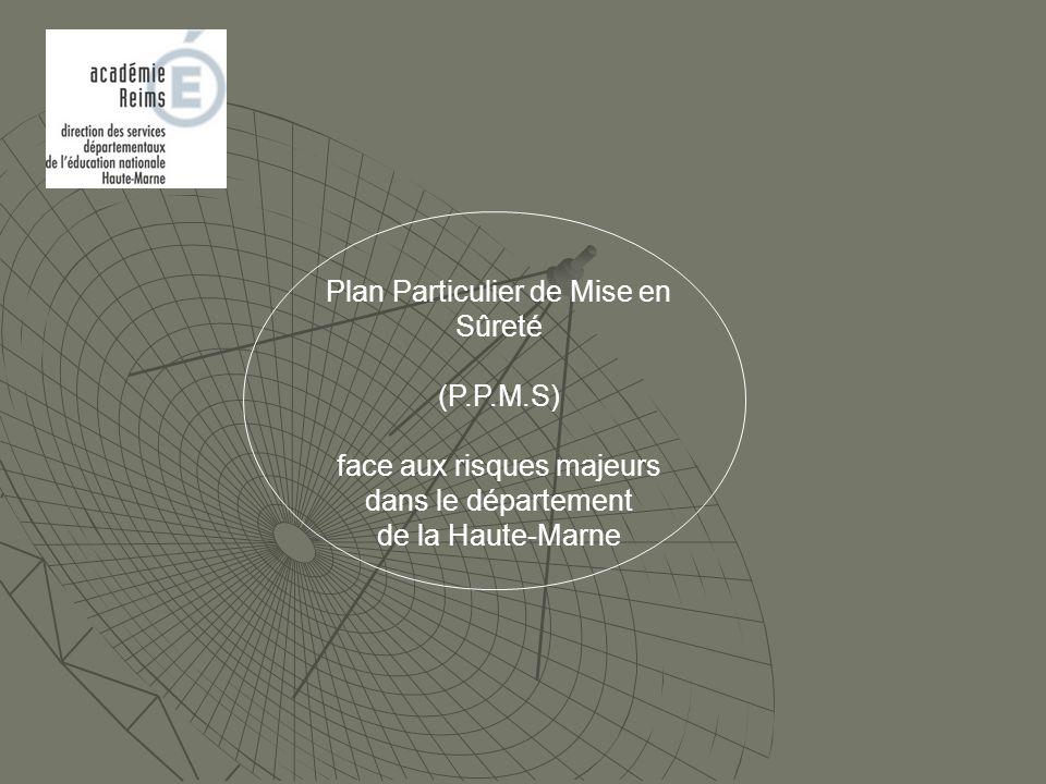 Plan Particulier de Mise en Sûreté (P.P.M.S) face aux risques majeurs dans le département de la Haute-Marne