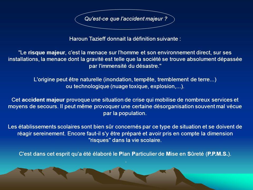 Qu'est-ce que l'accident majeur ? Haroun Tazieff donnait la définition suivante :