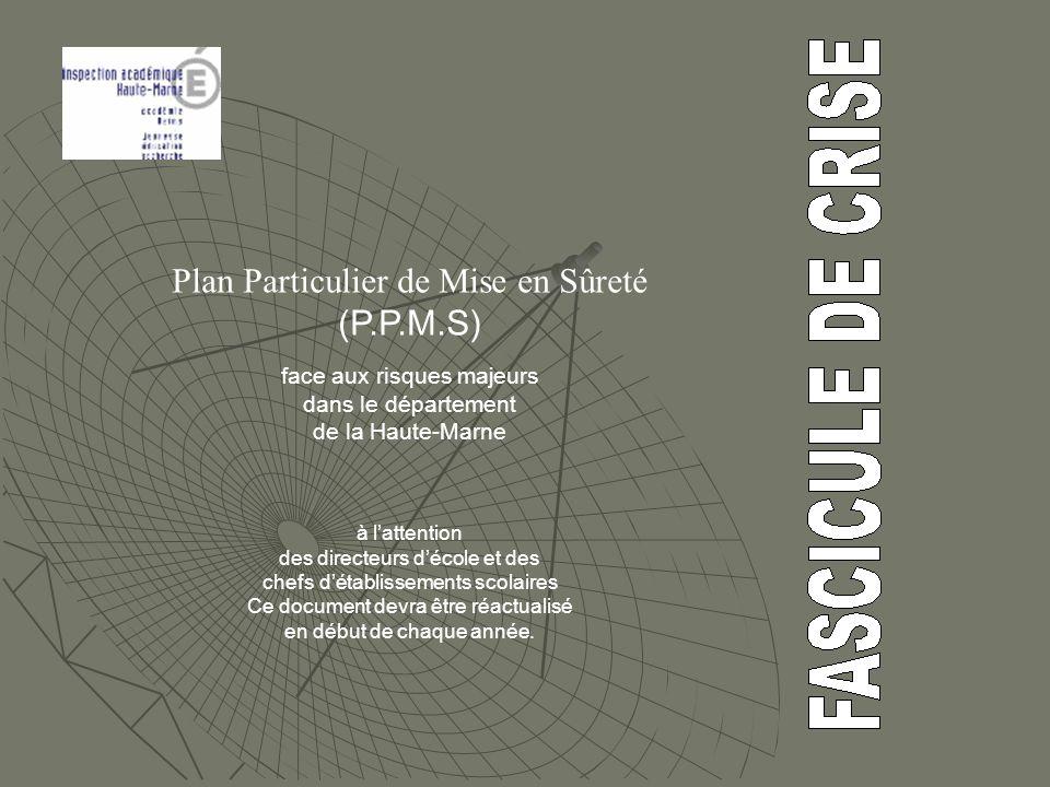 Plan Particulier de Mise en Sûreté (P.P.M.S) face aux risques majeurs dans le département de la Haute-Marne à lattention des directeurs décole et des