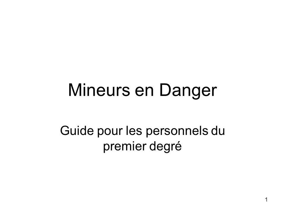 1 Mineurs en Danger Guide pour les personnels du premier degré