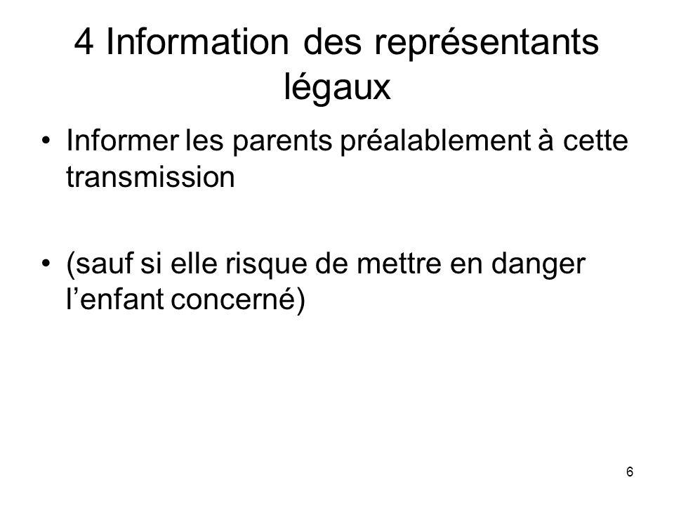 6 4 Information des représentants légaux Informer les parents préalablement à cette transmission (sauf si elle risque de mettre en danger lenfant conc