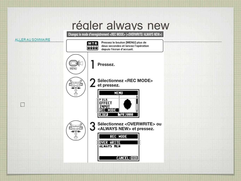 régler always new ALLER AU SOMMAIRE