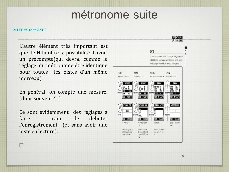 métronome suite Lautre élément très important est que le H4n offre la possibilité davoir un précompte(qui devra, comme le réglage du métronome être id