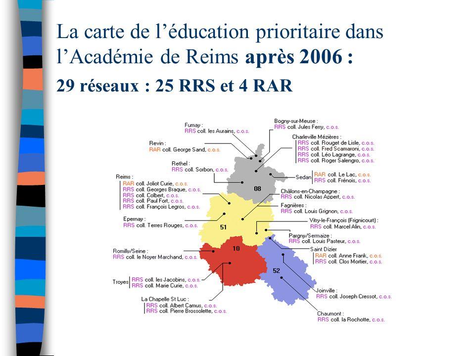 La carte de léducation prioritaire dans lAcadémie de Reims après 2006 : 29 réseaux : 25 RRS et 4 RAR