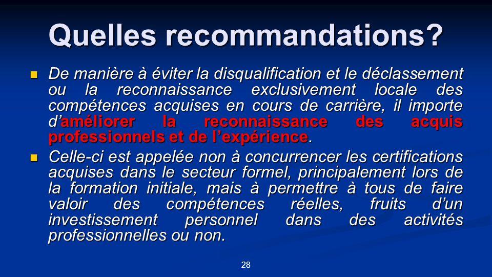 28 Quelles recommandations? De manière à éviter la disqualification et le déclassement ou la reconnaissance exclusivement locale des compétences acqui