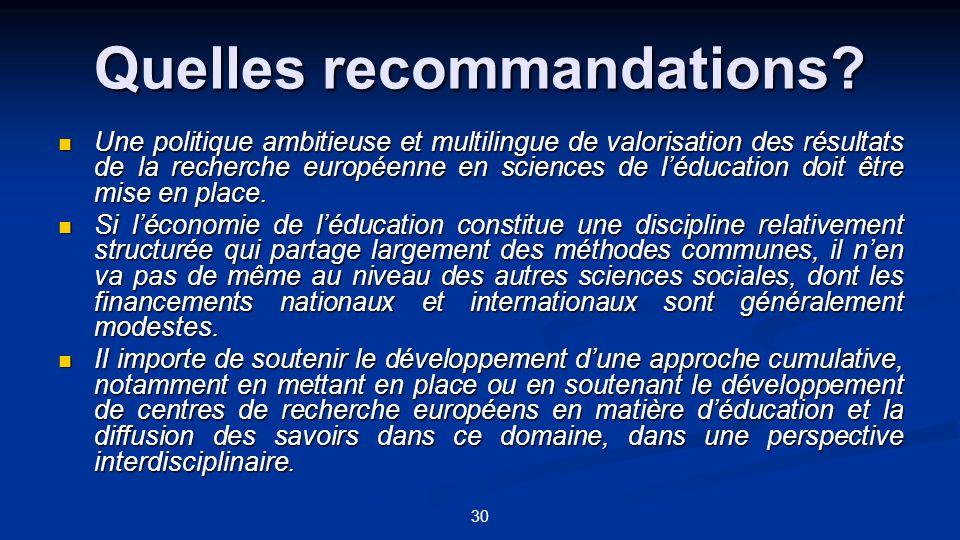 30 Quelles recommandations? Une politique ambitieuse et multilingue de valorisation des résultats de la recherche européenne en sciences de léducation