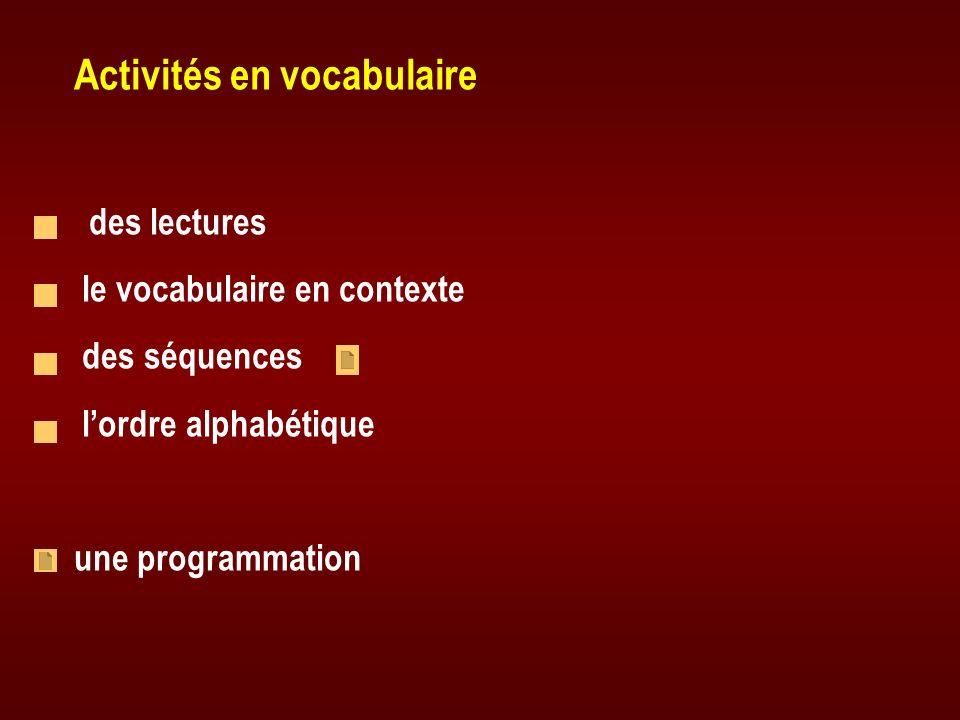 Activités en vocabulaire des lectures le vocabulaire en contexte des séquences lordre alphabétique une programmation