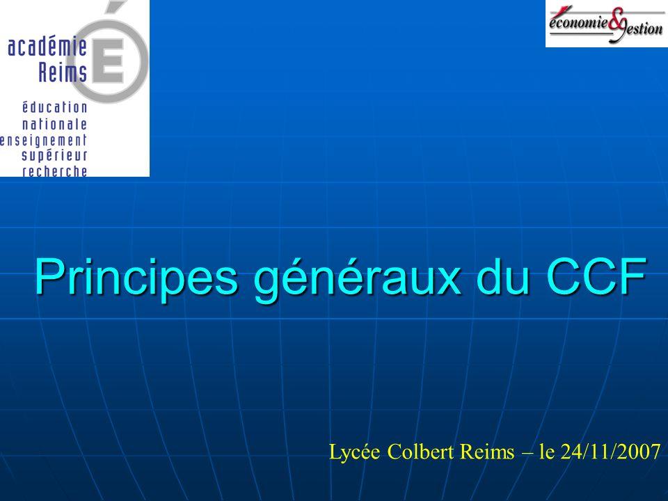 Principes généraux du CCF Lycée Colbert Reims – le 24/11/2007