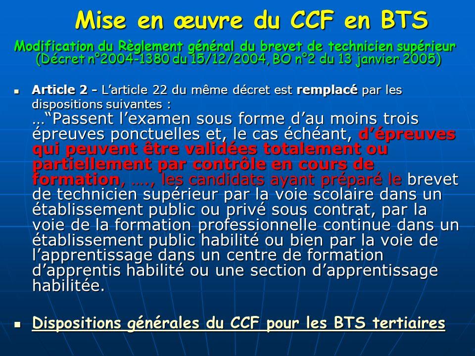 Mise en œuvre du CCF en BTS Modification du Règlement général du brevet de technicien supérieur (Décret n°2004-1380 du 15/12/2004, BO n°2 du 13 janvie