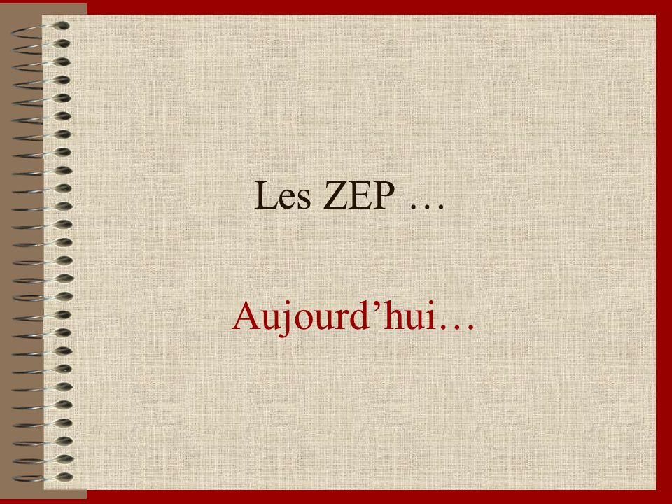 Localisation des ZEP en France De 24 à 30% de collégiens en ZEP : Académie de Lille, Aix-Marseille, Rouen, Créteil Dans lest de la France : 12 à 24 % Dans louest de la France : de 6 à 12 %