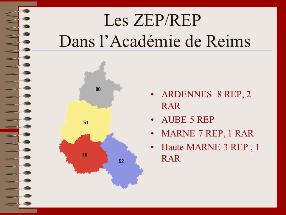 Les ZEP/REP Dans lAcadémie de Reims ARDENNES 8 REP, 2 RAR AUBE 5 REP MARNE 7 REP, 1 RAR Haute MARNE 3 REP, 1 RAR