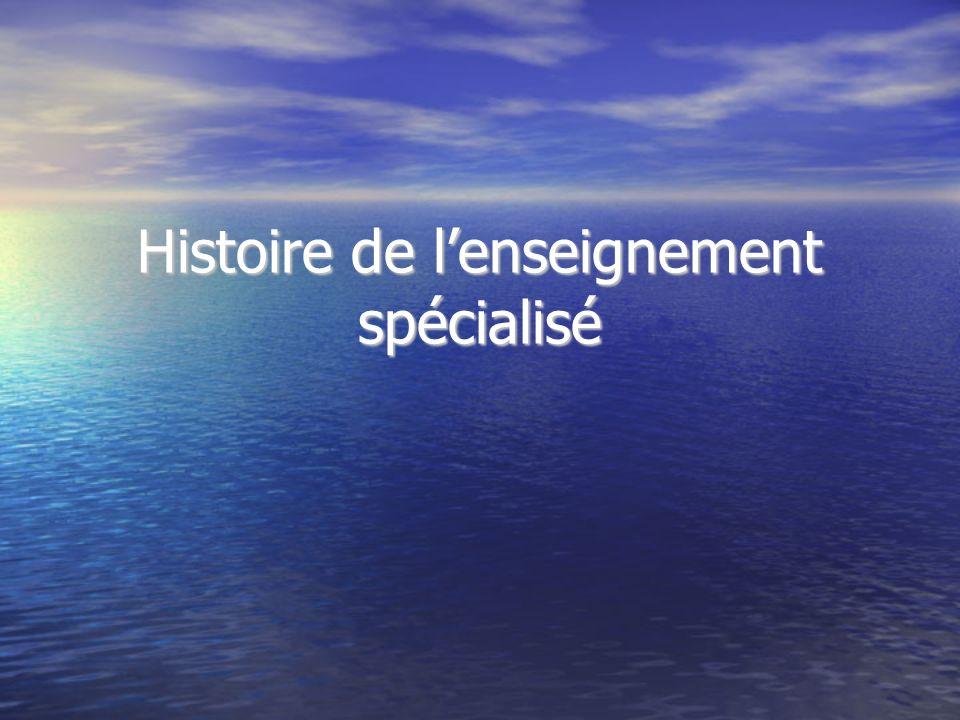 Histoire de lenseignement spécialisé