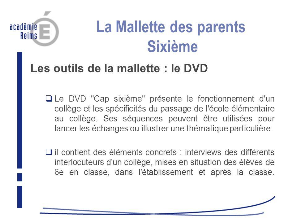 La Mallette des parents Sixième Les outils de la mallette : le DVD Le DVD
