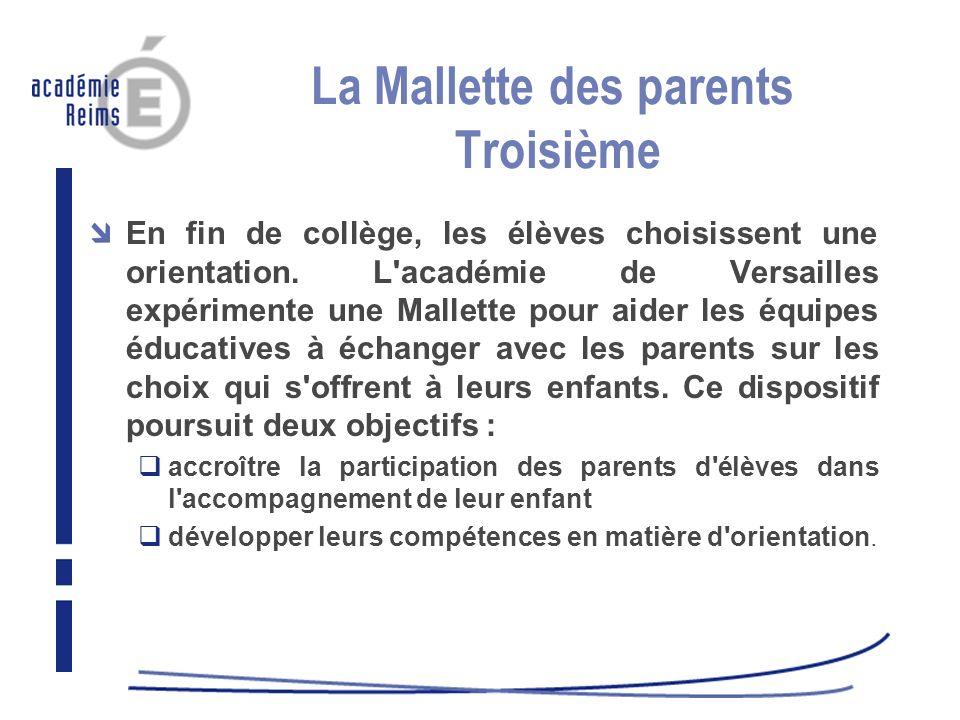 La Mallette des parents Troisième En fin de collège, les élèves choisissent une orientation. L'académie de Versailles expérimente une Mallette pour ai
