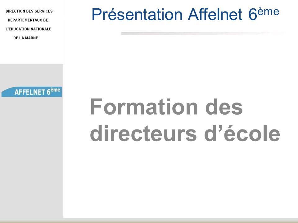 Présentation Affelnet 6 ème Formation des directeurs décole