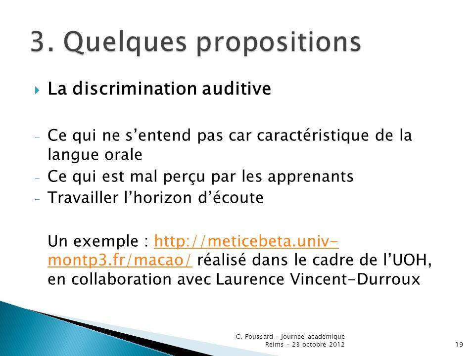La discrimination auditive - Ce qui ne sentend pas car caractéristique de la langue orale - Ce qui est mal perçu par les apprenants - Travailler lhori