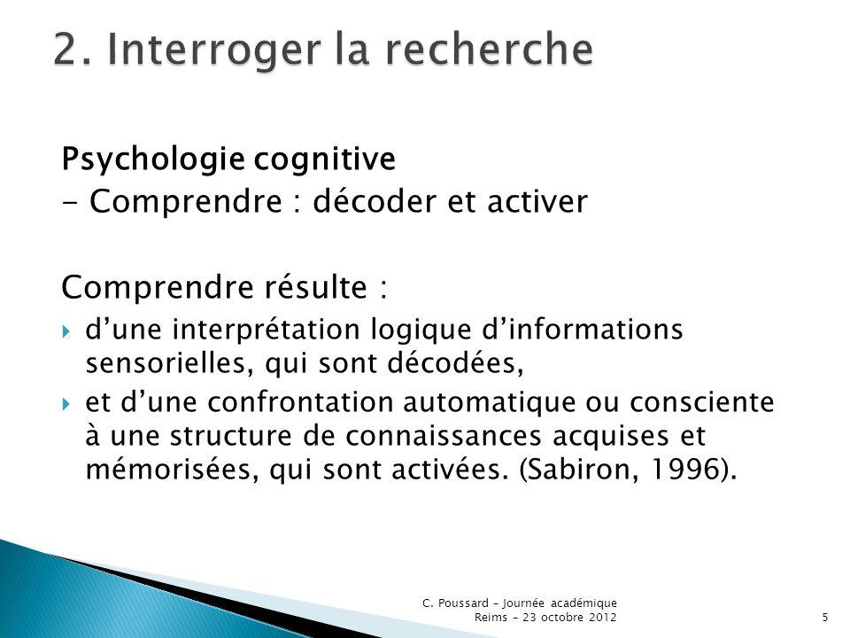 Psychologie cognitive - Comprendre : décoder et activer Comprendre résulte : dune interprétation logique dinformations sensorielles, qui sont décodées