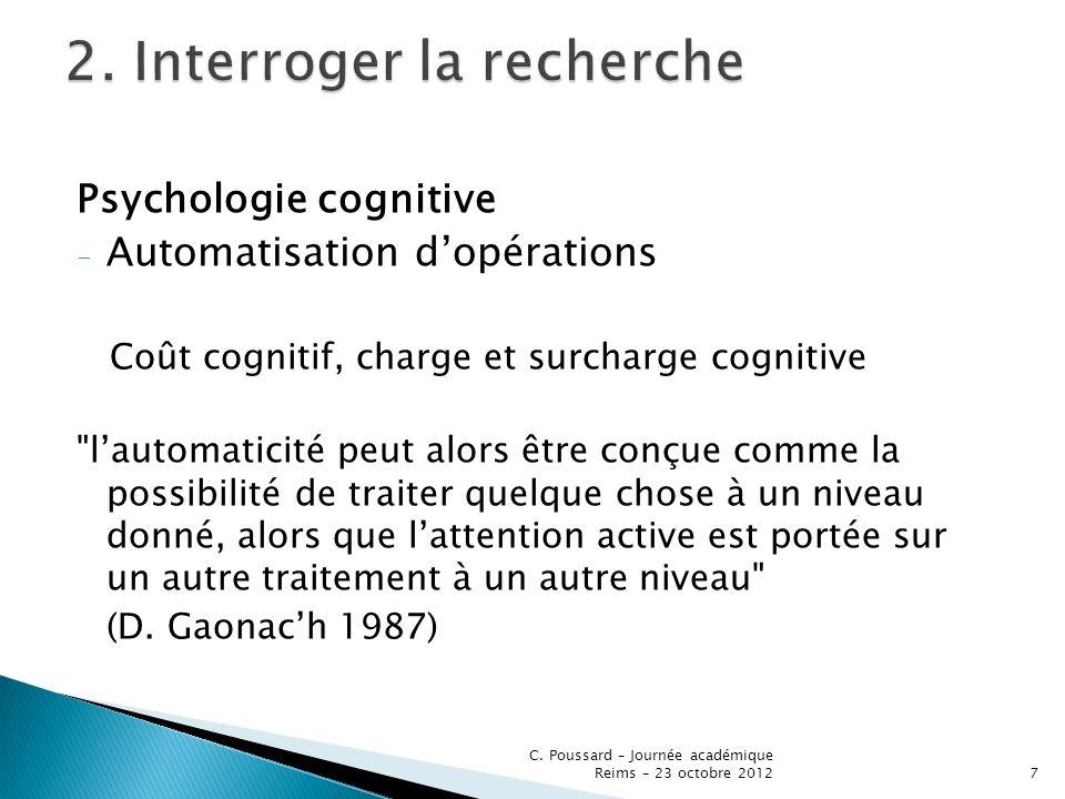 Psychologie cognitive - Automatisation dopérations Coût cognitif, charge et surcharge cognitive