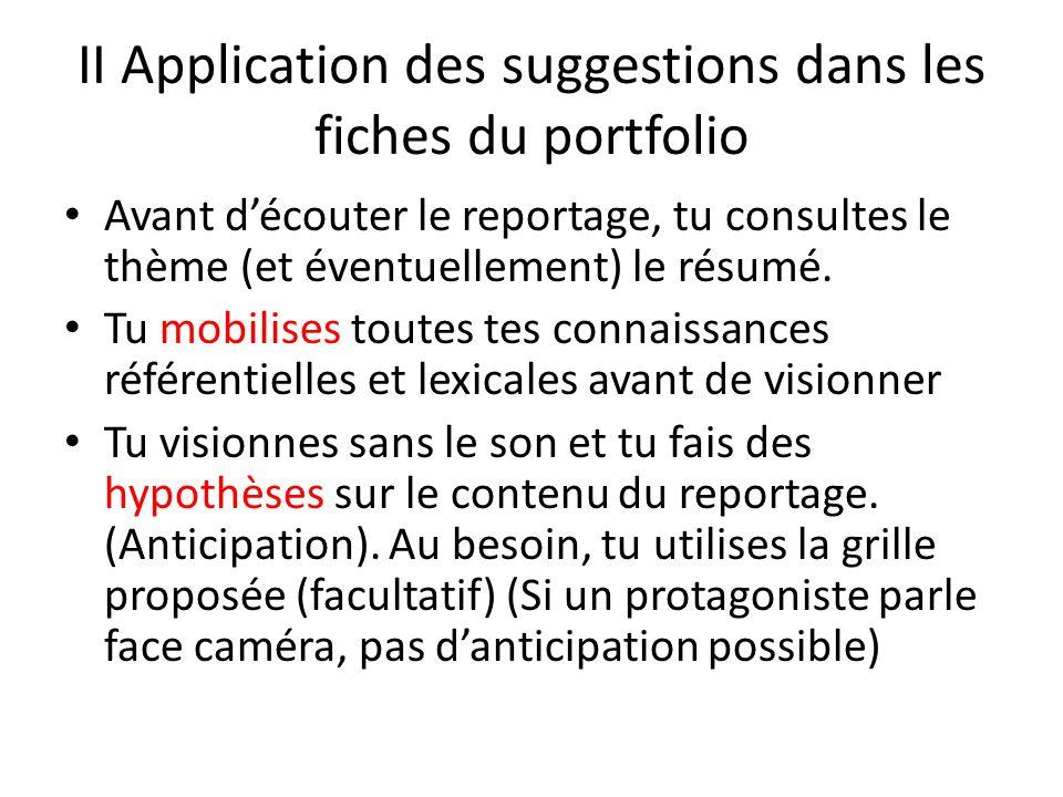 II Application des suggestions dans les fiches du portfolio Avant découter le reportage, tu consultes le thème (et éventuellement) le résumé. Tu mobil
