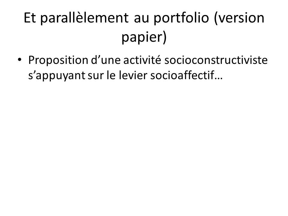 Et parallèlement au portfolio (version papier) Proposition dune activité socioconstructiviste sappuyant sur le levier socioaffectif…