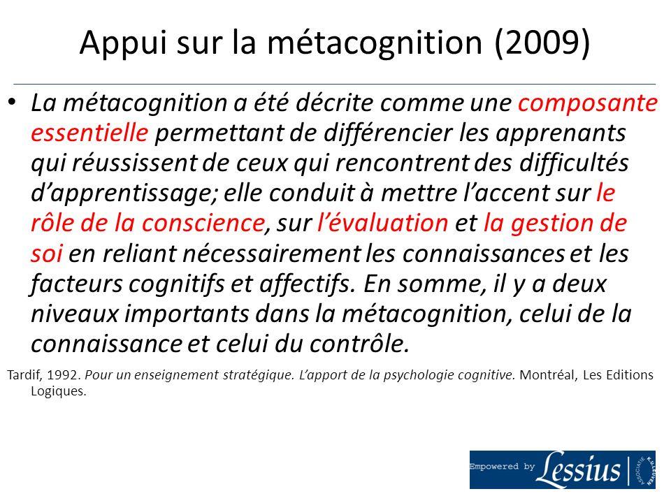 La métacognition a été décrite comme une composante essentielle permettant de différencier les apprenants qui réussissent de ceux qui rencontrent des