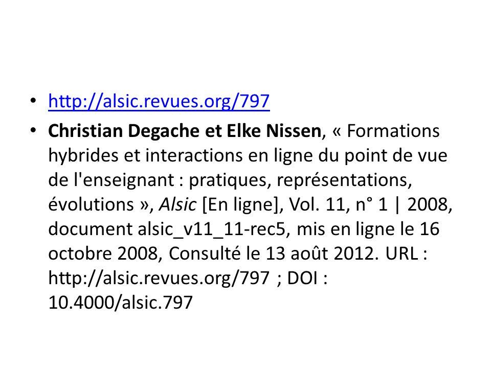 http://alsic.revues.org/797 Christian Degache et Elke Nissen, « Formations hybrides et interactions en ligne du point de vue de l'enseignant : pratiqu