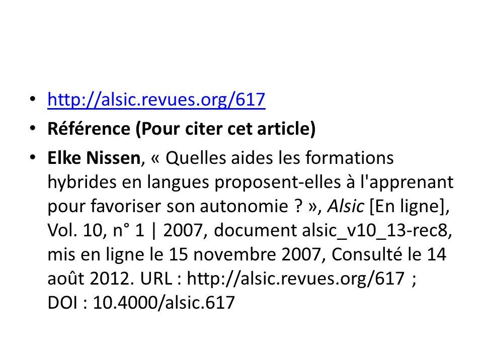 http://alsic.revues.org/617 Référence (Pour citer cet article) Elke Nissen, « Quelles aides les formations hybrides en langues proposent-elles à l'app