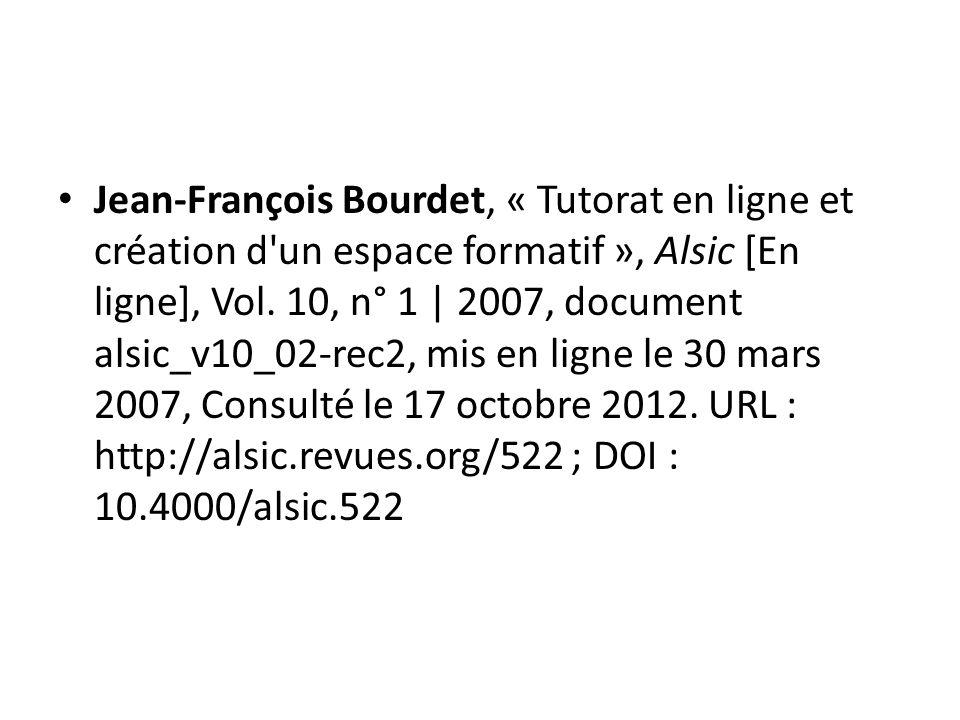 Jean-François Bourdet, « Tutorat en ligne et création d'un espace formatif », Alsic [En ligne], Vol. 10, n° 1 | 2007, document alsic_v10_02-rec2, mis