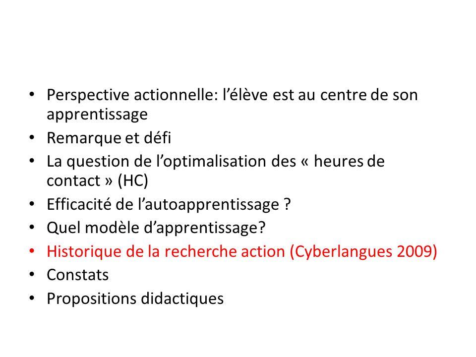 Perspective actionnelle: lélève est au centre de son apprentissage Remarque et défi La question de loptimalisation des « heures de contact » (HC) Effi