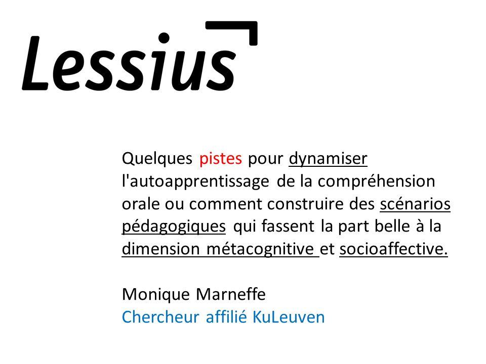 Monique.marneffe@lessius.eu http://fr.scribd.com/doc/104001571/Cyber- Langues-Brochure-2012 http://fr.scribd.com/doc/104001571/Cyber- Langues-Brochure-2012 (p 43) http://www.cyber- langues.asso.fr/IMG/pdf/brochure_colloque_ Cyber-Langues_du_25_au_27_ao-t_2009.pdf http://www.cyber- langues.asso.fr/IMG/pdf/brochure_colloque_ Cyber-Langues_du_25_au_27_ao-t_2009.pdf (p 37)