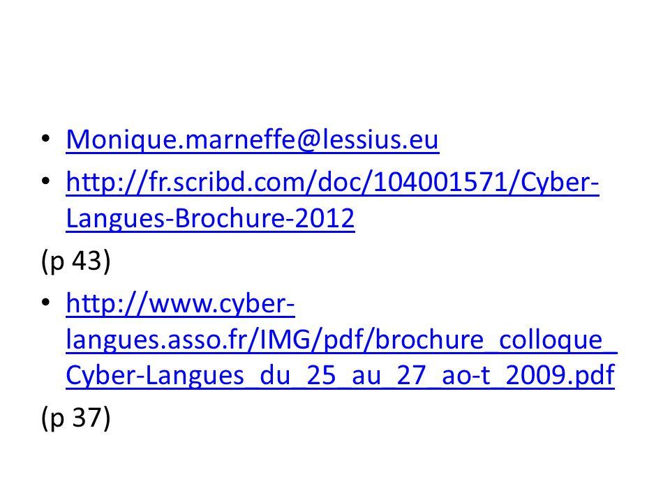 Monique.marneffe@lessius.eu http://fr.scribd.com/doc/104001571/Cyber- Langues-Brochure-2012 http://fr.scribd.com/doc/104001571/Cyber- Langues-Brochure