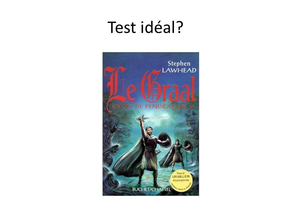 Test idéal?