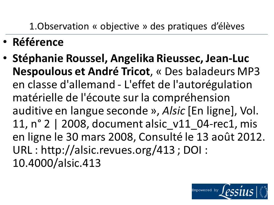 Référence Stéphanie Roussel, Angelika Rieussec, Jean-Luc Nespoulous et André Tricot, « Des baladeurs MP3 en classe d'allemand - L'effet de l'autorégul