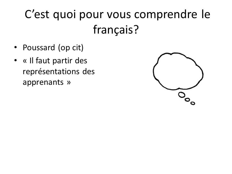 Cest quoi pour vous comprendre le français? Poussard (op cit) « Il faut partir des représentations des apprenants »