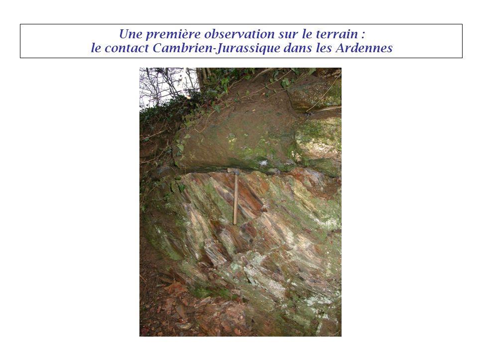 Une première observation sur le terrain : le contact Cambrien-Jurassique dans les Ardennes