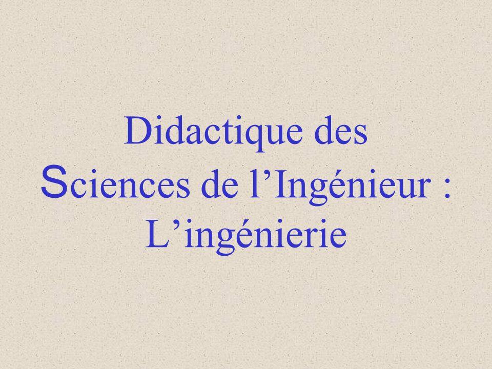 Didactique des S ciences de lIngénieur : Lingénierie