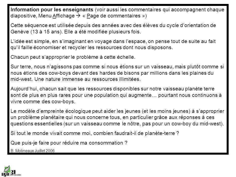 Information pour les enseignants (voir aussi les commentaires qui accompagnent chaque diapositive, Menu Affichage « Page de commentaires ») Cette séquence est utilisée depuis des années avec des élèves du cycle dorientation de Genève (13 à 15 ans).
