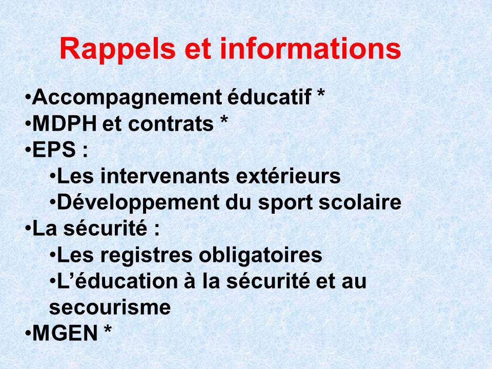 Accompagnement éducatif * MDPH et contrats * EPS : Les intervenants extérieurs Développement du sport scolaire La sécurité : Les registres obligatoire