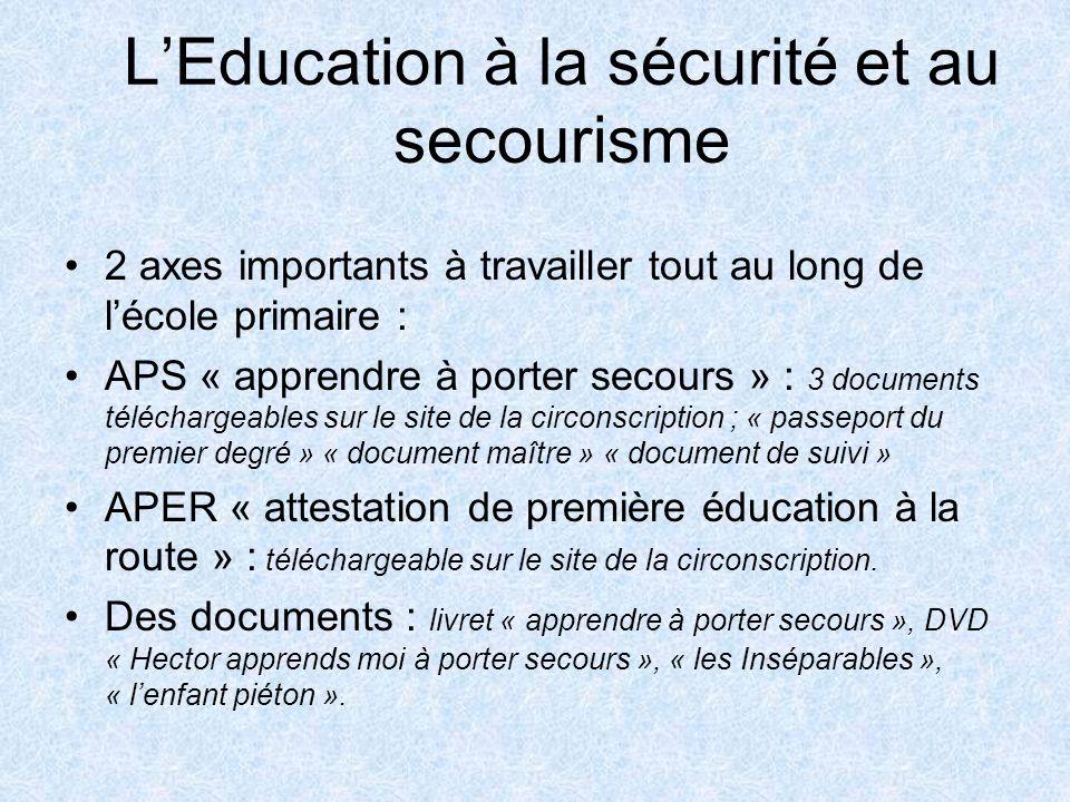 LEducation à la sécurité et au secourisme 2 axes importants à travailler tout au long de lécole primaire : APS « apprendre à porter secours » : 3 docu