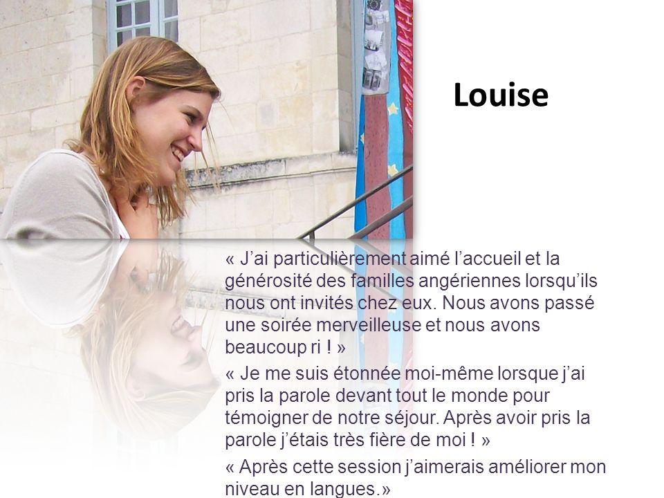 Louise « Jai particulièrement aimé laccueil et la générosité des familles angériennes lorsquils nous ont invités chez eux.