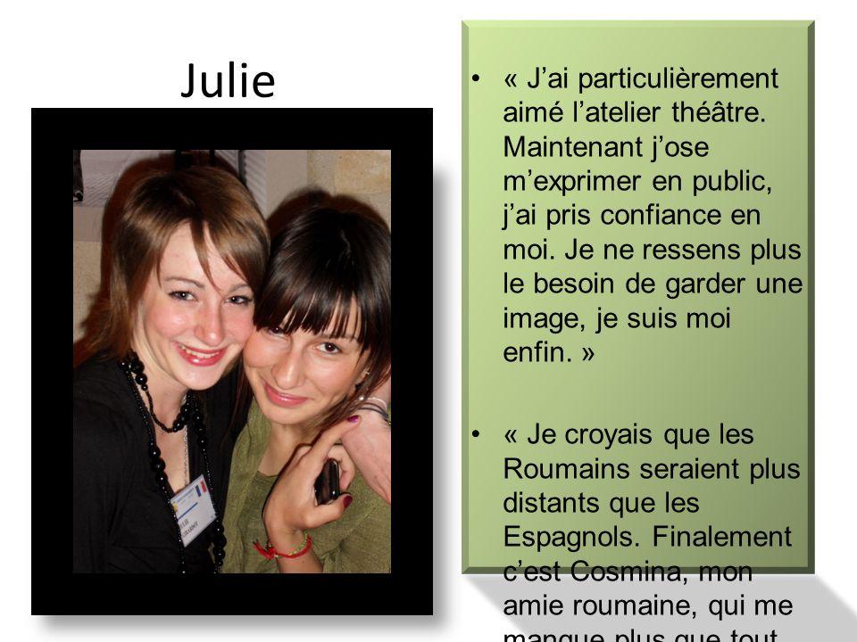 Julie « Jai particulièrement aimé latelier théâtre.