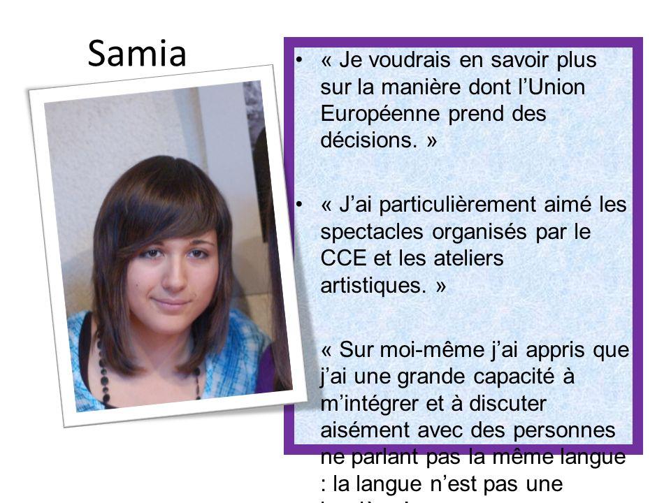 Samia « Je voudrais en savoir plus sur la manière dont lUnion Européenne prend des décisions.