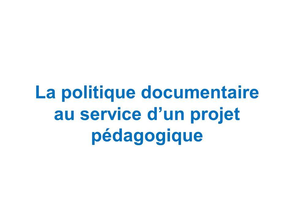 La politique documentaire au service dun projet pédagogique