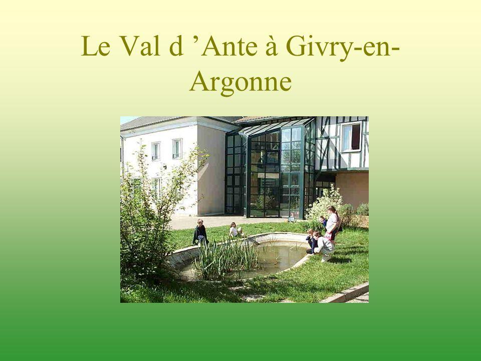 Le Val d Ante à Givry-en- Argonne