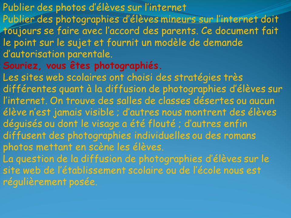 Publier des photos délèves sur linternet Publier des photographies délèves mineurs sur linternet doit toujours se faire avec laccord des parents.