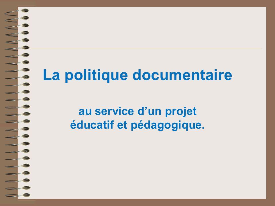 La politique documentaire au service dun projet éducatif et pédagogique.