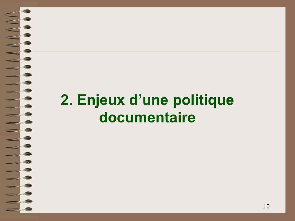 10 2. Enjeux dune politique documentaire