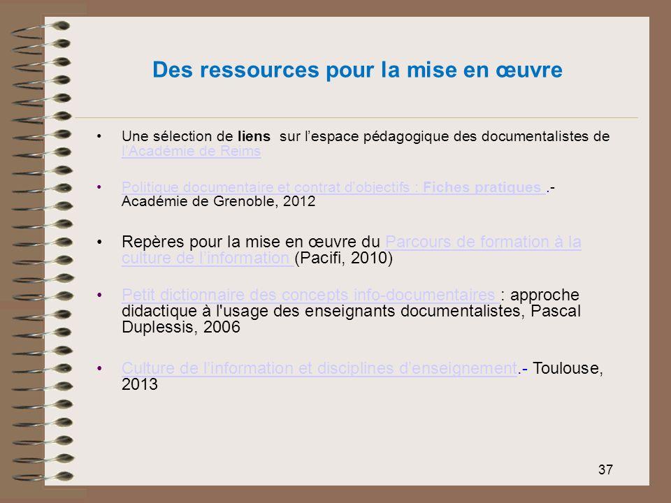 37 Des ressources pour la mise en œuvre Une sélection de liens sur lespace pédagogique des documentalistes de lAcadémie de Reims lAcadémie de Reims Po