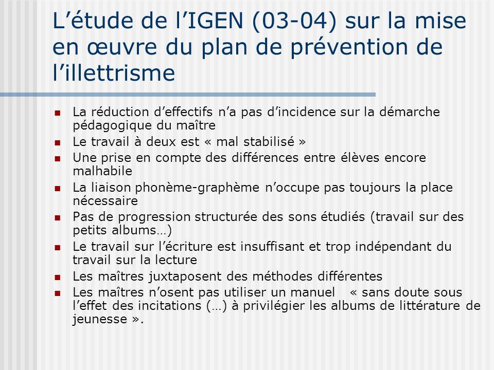 Létude de lIGEN (03-04) sur la mise en œuvre du plan de prévention de lillettrisme La réduction deffectifs na pas dincidence sur la démarche pédagogiq